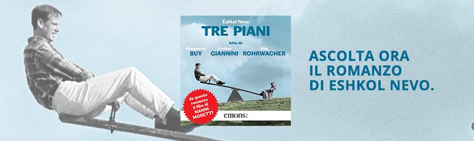 Tre piani - L'audiolibro letto da Margherita Buy, Adriano Giannini e Alba Rohrwacher