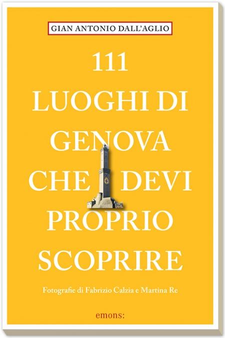 111 luoghi di Genova che devi proprio scoprire