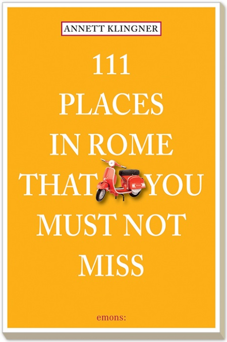 111 places in Rome that you must not miss