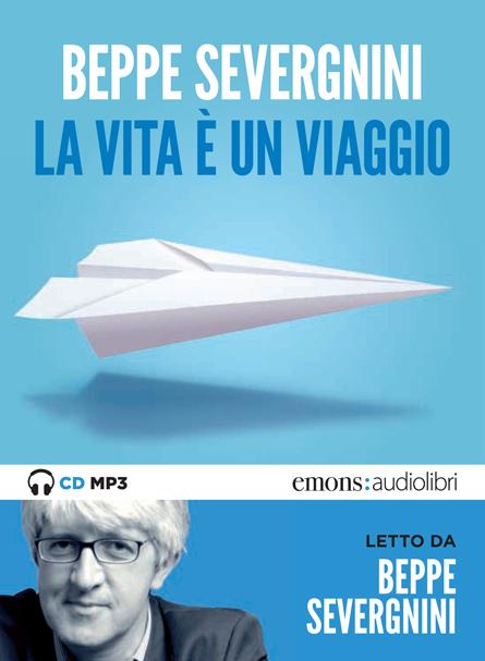 La vita è un viaggio (c) Leonardo Magrelli