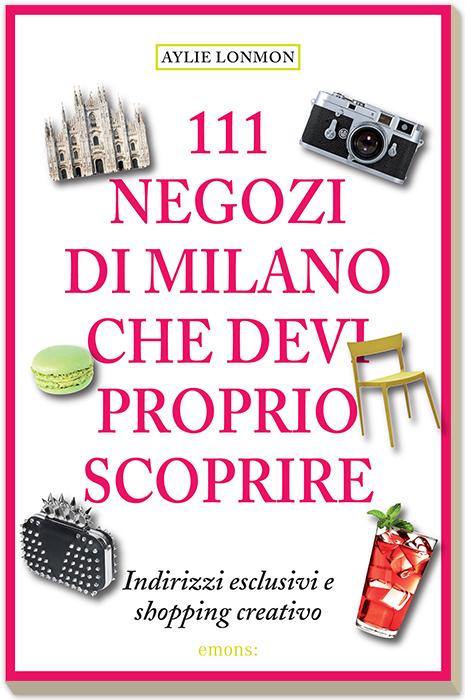 111 negozi di Milano che devi proprio scoprire