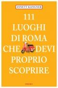 111 Luoghi di Roma che devi proprio scoprire