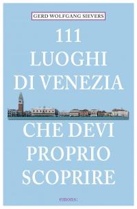 111 luoghi di Venezia che devi proprio scoprire