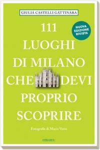 111 luoghi di Milano che devi proprio scoprire (edizione 2019)