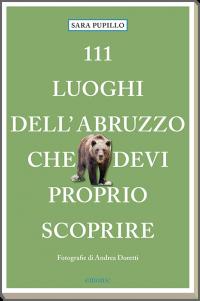 111 luoghi d'Abruzzo che devi proprio scoprire