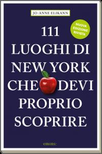 111 luoghi di New York che devi proprio scoprire NE