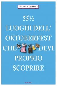55 luoghi dell'Oktoberfest che devi proprio scoprire