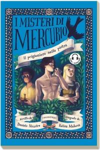 Il prigioniero nella pietra - I misteri di Mercurio